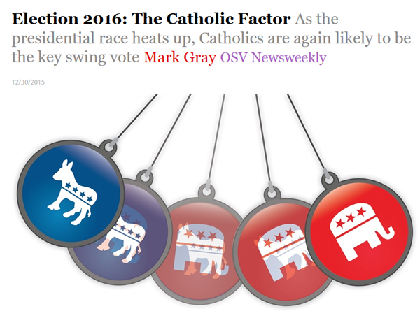 https://www.osv.com/OSVNewsweekly/InFocus/Article/TabId/721/ArtMID/13629/ArticleID/18907/Election-2016-The-Catholic-Factor.aspx
